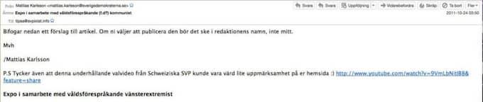 """""""Om ni väljer att publicera den bör det ske i redaktionens namn, inte mitt."""" Mvh/Mattias Karlsson Mattias Karlssons brev till hatsajten Avpixlat, där han ber redaktionen att inte namnge honom som artikelförfattare vid publicering."""