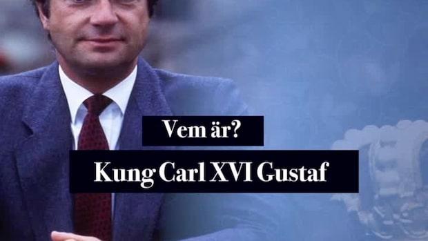 Det här är: Kung Carl XVI Gustaf