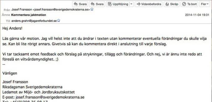 """MEJLEN AVSLÖJAR KONTAKTER: Josef Fransson, riksdagsman för SD, ber Anders Grahn på Svenska Jägareförbundet att läsa motion och """"komma med feedback""""."""