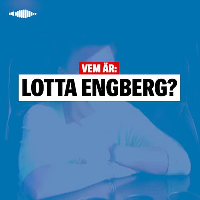 Det här är Lotta Engberg