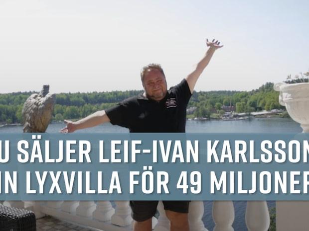 Leif-Ivan Karlsson säljer lyxvillan för 49 miljoner kronor