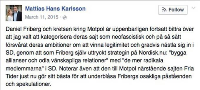 """HÄR FÖRNEKAR MATTIAS KARLSSON ATT HAN MEDVERKAT PÅ MOTPOL """"Noterar även att den till Motpol närstående sajten Fria Tider just nu gör sitt bästa för att underblåsa Fribergs osakliga påståenden och spekulationer"""""""