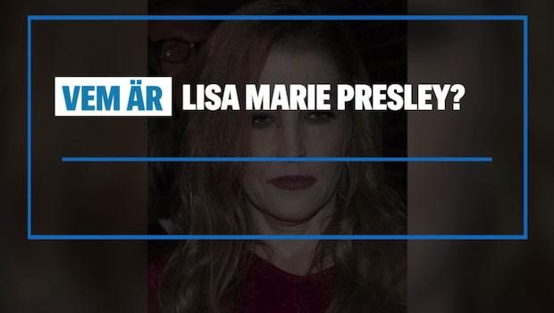 Vem är Lisa Marie Presley?