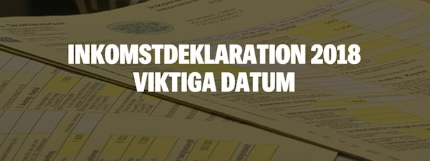 Inkomstdeklaration 2018 – viktiga datum att hålla koll på