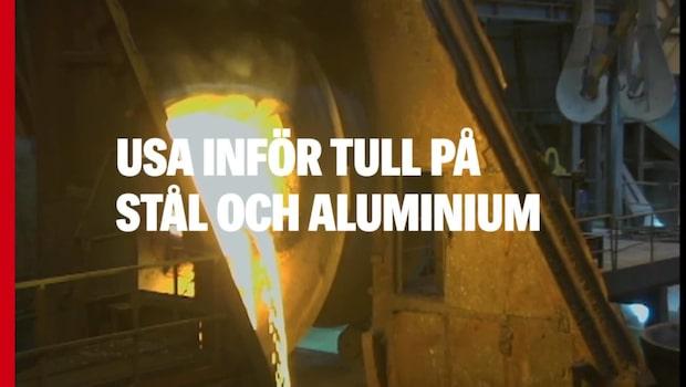 USA inför tull på stål och aluminium