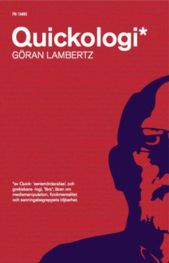 """Göran Lambertz bok """"Quickologi"""" släpptes för en månad sedan."""