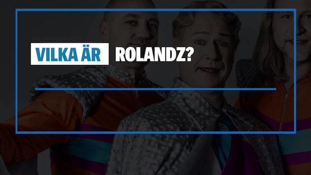 Vilka är Rolandz?