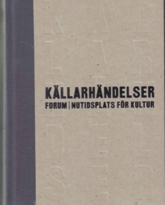 """Boken """"Källarhändelser Forum Nutidsplats för kultur"""" om verksamheten på Forum."""
